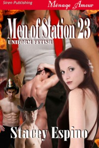 Men of Station 23 - Stacey Espino