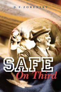 Safe on Third - D. F. Zorensky