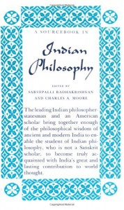 A Sourcebook in Indian Philosophy - Charles Alexander Moore, Sarvepalli Radhakrishnan