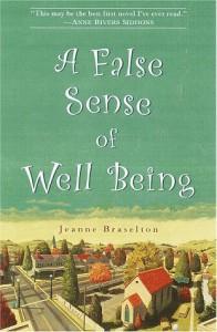 A False Sense of Well Being - Jeanne Braselton