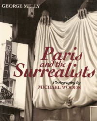 Paris And The Surrealists - George Melly