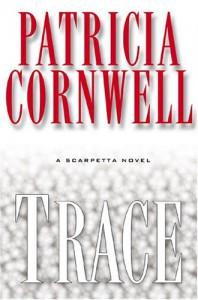Trace (Kay Scarpetta Mysteries) - Patricia Cornwell