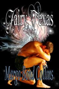 Fairy, Texas (Fairy, Texas #1) - Margo Bond Collins