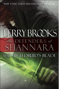 The High Druid's Blade - Terry Brooks