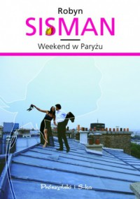 Weekend w Paryżu - Robyn Sisman