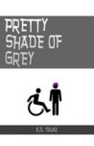 Pretty Shade of Grey - A.D. Truax