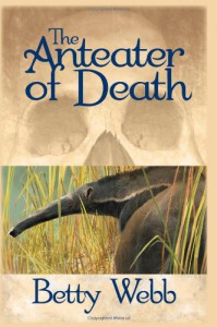 The Anteater of Death - Betty Webb
