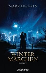 Wintermärchen: Roman - Mark Helprin