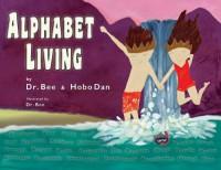 Alphabet Living - Dr. Bee, Hobo Dan
