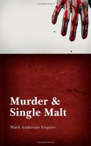Murder & Single Malt - Mark Anderson Esquire, Mark Mark Anderson Esq
