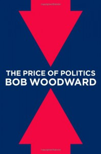 The Price of Politics - Bob Woodward