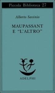 """Maupassant e """"l'Altro"""" - Alberto Savinio"""