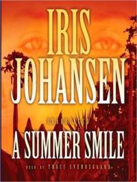 A Summer Smile  - Iris Johansen, Traci Svendsgaard