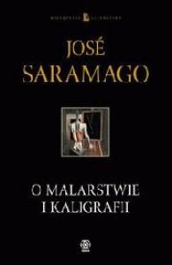 O malarstwie i kaligrafii - José Saramago, Wojciech Charchalis