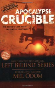 Apocalypse Crucible: The Earth's Last Days: The Battle Continues - Mel Odom