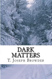 Dark Matters - T. Joseph Browder