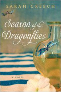 Season of the Dragonflies: A Novel - Sarah Creech