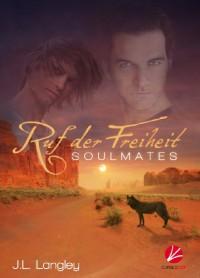 Soulmates: Ruf der Freiheit (Soulmates) - J.L. Langley, Uta Stanek