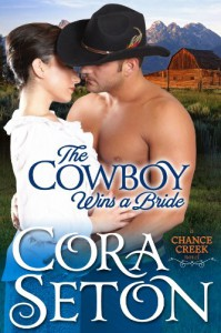 The Cowboy Wins a Bride (The Cowboys of Chance Creek) - Cora Seton