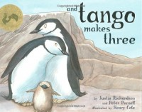 And Tango Makes Three - Justin Richardson, Henry Cole, Peter Parnell