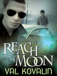 Reach for the Moon (Alejo and Bobby, #2) - Val Kovalin