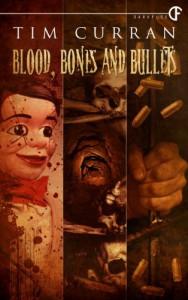 Blood, Bones and Bullets - Tim Curran
