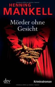 Mörder ohne Gesicht: (Wallander, #1) - Henning Mankell, Paul Berf, Barbara Sirges