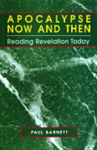 Revelation: Apocalypse Now And Then - Paul Barnett