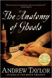 The Anatomy of Ghosts - Andrew Taylor