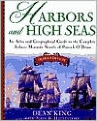 Harbors and High Seas: A Map Book and Geographical Guide to the Aubrey/Maturin Novels of Patrick O'Brian - Dean King