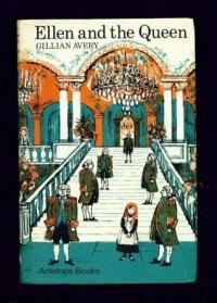 Ellen and the Queen - Gillian Avery