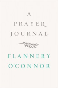 A Prayer Journal - Flannery O'Connor, W. A. Sessions