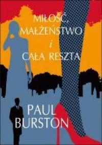 Miłość, małżeństwo i cała rezta - Paul Burston, Małgorzata Grabowska