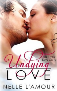 Undying Love - Nelle L'Amour