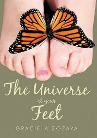 The Universe at Your Feet - Graciela Zozaya
