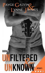 Unfiltered & Unknown  - Payge Galvin, Lynne Jaymes