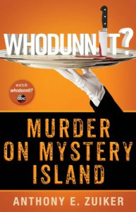 Whodunnit: Murder on Mystery Island - Anthony E. Zuiker