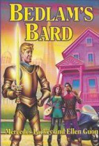 Bedlam's Bard (Knight of Ghosts and Shadows, and Summoned to Tourney) - Mercedes Lackey, Ellen Guon