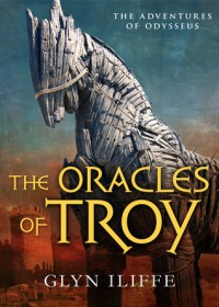 The Oracles of Troy - Glyn Iliffe