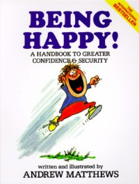 Being Happy! - Andrew Matthews