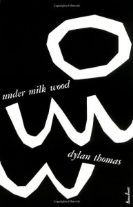 Under Milk Wood: A Play for Voices - Dylan Thomas