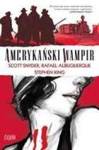 Amerykański wampir - Scott Snyder, Rafael Albuquerque, Stephen King