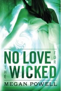 No Love for the Wicked - Megan Powell