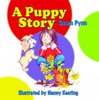 A Puppy Story - Susan Pynn, Nancy Keating