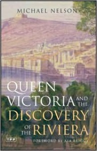 Queen Victoria and the Discovery of the Riviera -
