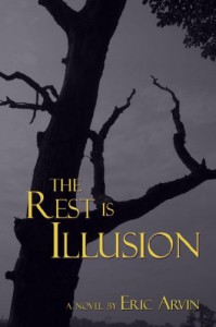The Rest is Illusion - Eric Arvin