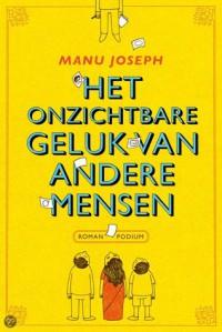 Het onzichtbare geluk van andere mensen - Manu Joseph, Harry Pallemans