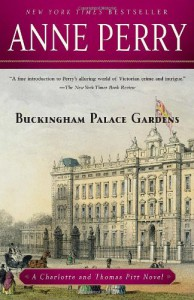 Buckingham Palace Gardens: A Charlotte and Thomas Pitt Novel (Charlotte & Thomas Pitt Novels) - Anne Perry
