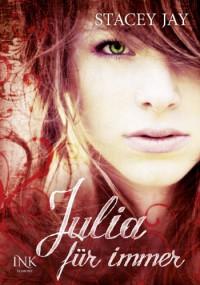 Julia für immer - Stacey Jay