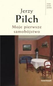 Moje pierwsze samobójstwo i dziewięć innych opowieści - Jerzy Pilch